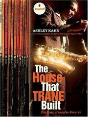 The House That Trane Built The Story of Impulse Records