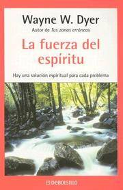 La Fuerza Del Espiritu  (Spanish Edition) by  Wayne W Dyer - Paperback - 1st. - 2005-11-01 - from BOOK SERVICES PLUS and Biblio.com
