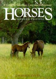 Horses: A Guide to Selection, Care and Enjoyment