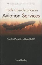 Trade Liberalization in Aviation Services, Can the Doha Round Free Flight?  AEI Studies on Services Trade Negotiations