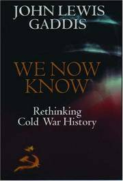 We Now Know: Rethinking Cold War History (Council on Foreign Relations Book) by Gaddis, John Lewis