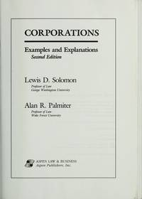 Corporations: Examples and Explanations (The Little, Brown & Company Examples and Explanation...