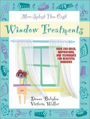 More Splash Than Cash Window Treatments: Over 250 Ideas, Inspirations, and Techniques for...