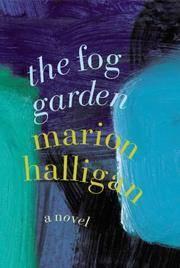 THE FOG GARDEN - a novel