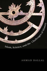 Islam, Science and the Challenge of History