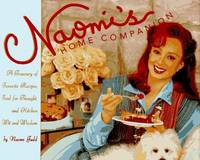 Naomi's Home Companion: A Treasury of Favorite Recipes, Food for Thought, and Kitchen Wit and...