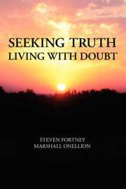 Seeking Truth Living With Doubt