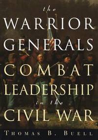 Warrior Generals, The: Combat Leadership in the Civil War