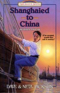 Shanghaied to China: Hudson Taylor (Trailblazer Books #9)