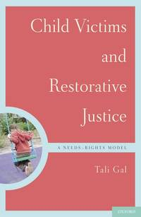 Child Victims and Restorative Justice: A Needs-Rights Model (Interpersonal Violence)