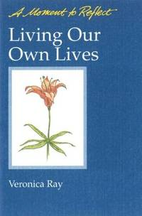 LIVING OUR OWN LIVES (A Moment to Reflect Series) ( = 3) (b)