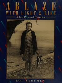 Ablaze with Light and Life: A Few Personal Histories