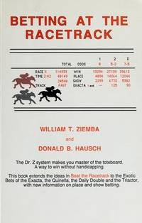 Betting at the Racetrack by Ziemba, William T. And Donald B. Hausch - 1985