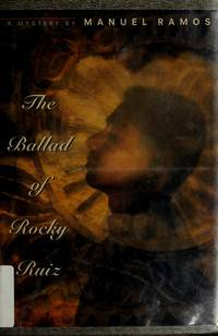 The Ballad of Rocky Ruiz by  Manuel Ramos - Signed First Edition - 1993 - from Ash Grove Heirloom Books (SKU: 002070)