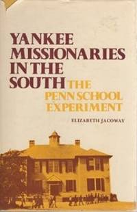 Yankee missionaries in the South: The Penn School experiment