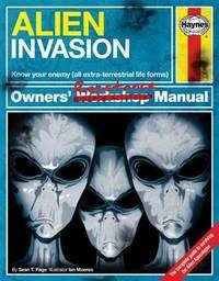 Alien Invasion Owners' Resistance Manual: Know your enemy (all extraterrestrial lifeforms) -...