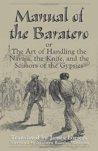 Manual of the Baratero: Or The Art of Handling the Navajam the Knife, and the Scissors of the Gypsies