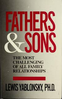 Fathers and Sons: The Most Challenging of All Family Relationships