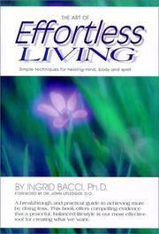 The Art of Effortless Living [Hardcover] Bacci Ph.D., Ingrid