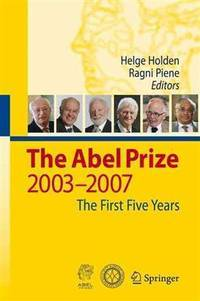 The Abel Prize 2003-2007, the First Five Years