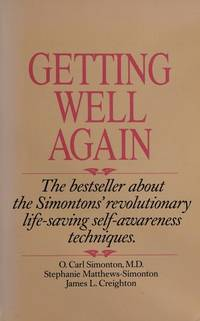 Getting Well Again: A Step-by-step, Self-help Guide to Overcoming Cancer for Patients and Their...