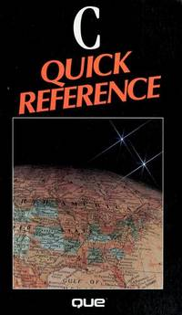 C Quick Reference (Que quick reference series)
