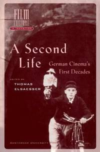 A Second Life: German Cinema's First Decades (Amsterdam University Press - Film Culture in...