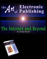 The Art of Electronic Publishing: The Internet and Beyond