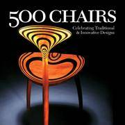 500 Chairs: Celebrating Traditional & Innovative Designs (500 Series) by  Craig  Ray; Nutt - Paperback - 2008-05-06 - from Hilltop Book Shop and Biblio.com