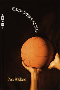 Playing Without the Ball:  A Novel in Four Quarters