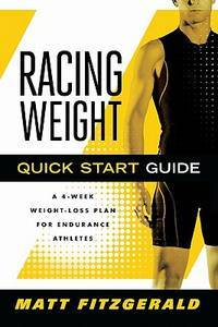 Racing Weight Quick Start Guide: A 4-Week Weight-Loss Plan for Endurance Athletes (The Racing...