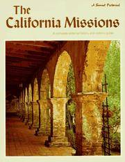 The California Missions:  A complete pictorial history and visitor's guide (A Sunset Pictorial)