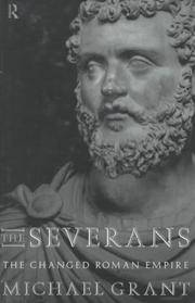 The Severans:   The Changed Roman Empire