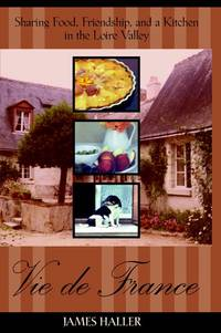 image of Vie De France: Sharing Food, Friendship and a Kitchen in the Lorie Valle