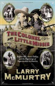 image of The Colonel and Little Missie: Buffalo Bill, Annie Oakley, and the Beginnings of Superstardom in America (includes 16 pages of B&W photographs)