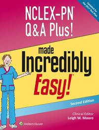 NCLEX-PN Q and A Plus! Made Incredibly Easy!