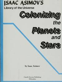 image of Colonizing the Planets and Stars (Isaac Asimov's Library of the Universe)