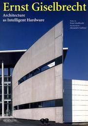 Architecture As Intelligent Hardware. Preface by Ernst Giselbrecht; Intro by Alessandro Gubitisi by  Ernst Giselbrecht - Paperback - First Edition. - (1999) - from Biblioceros Books and Biblio.com