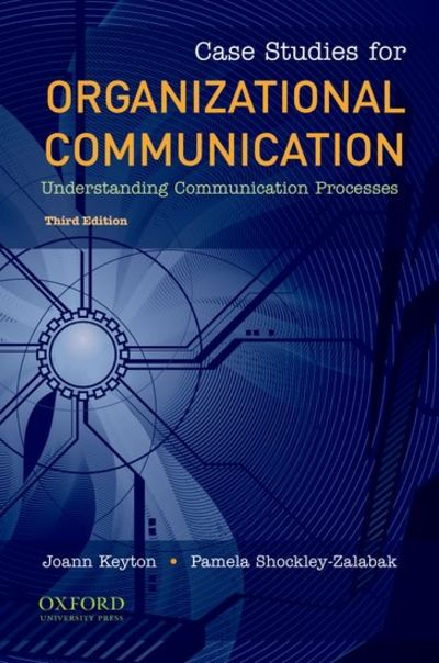 case study on organisational communication Available in: paperback case studies offer students the opportunity to explore  critical incidents and develop effective strategies for resolution.