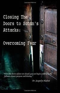 Closing the Doors to Satan's Attacks:  Overcoming Fear