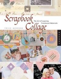 Scrapbook Collage  The Art of Layering Translucent Materials
