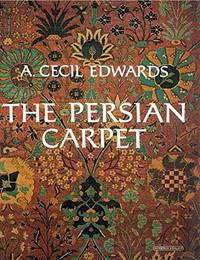 image of Persian Carpet: A Survey of the Carpet-Weaving Industry of Persia