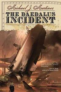The  Daedalus Incident by Michael J. Martinez - 2013