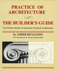Practice Of Architecture: The Builder's Guide by Benjamin, Asher - 1994
