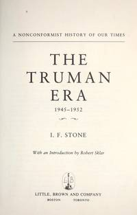 The Truman Era, 1945-1952: A Nonconformist History of Our Times.