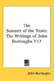 The Summit of the Years: The Writings of John Burroughs V17 by John Burroughs  - Hardcover  - 2007-07-25  - from Ergodebooks (SKU: DADAX0548033722)