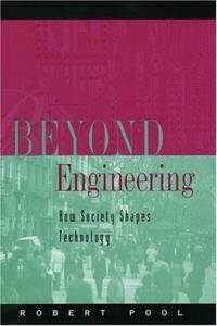 BEYOND ENGINEERING How Society Shapes Technology
