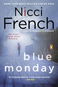 Blue Monday by  Nicci French - Paperback - Reprint - 2013 - from The Cat's Tale and Biblio.com