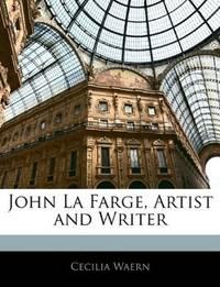 John La Farge, Artist and Writer