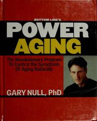 Bottom Line's Power Aging:  The Revolutionary Program To Control The Symptoms Of Aging Naturally